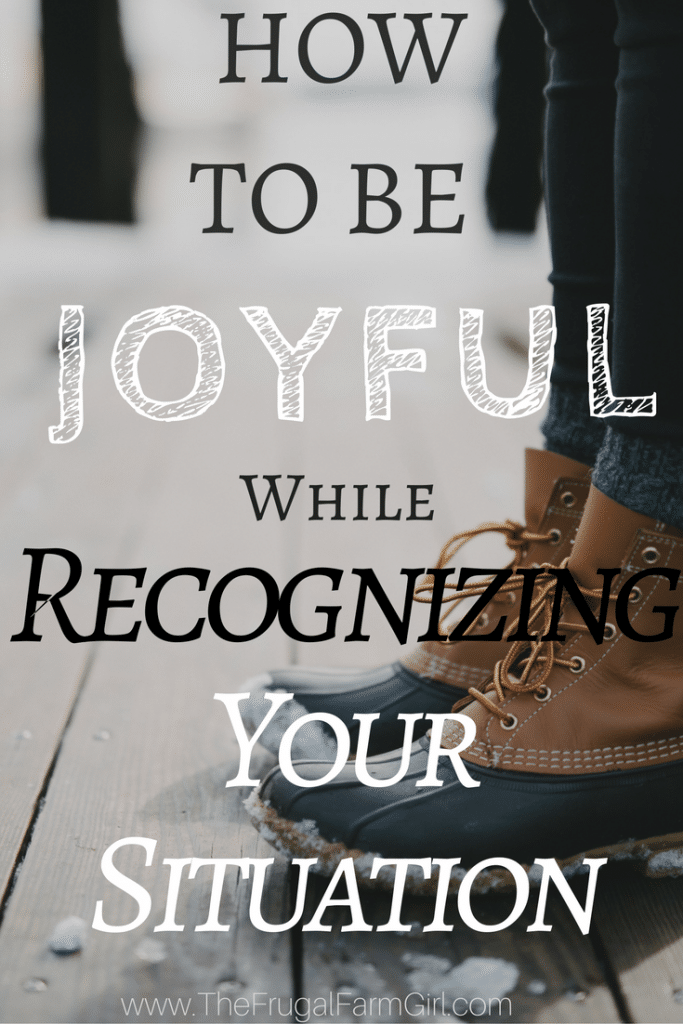 Joyful While Recognizing Your Situation