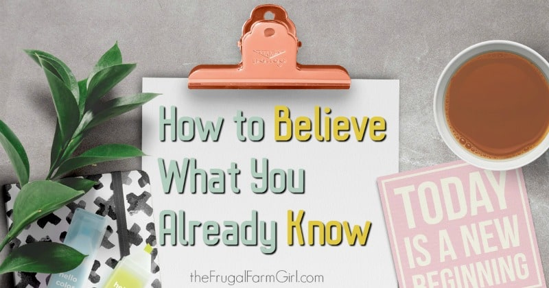 How to believe what you already know