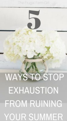 stop exhaustion from ruining your summer