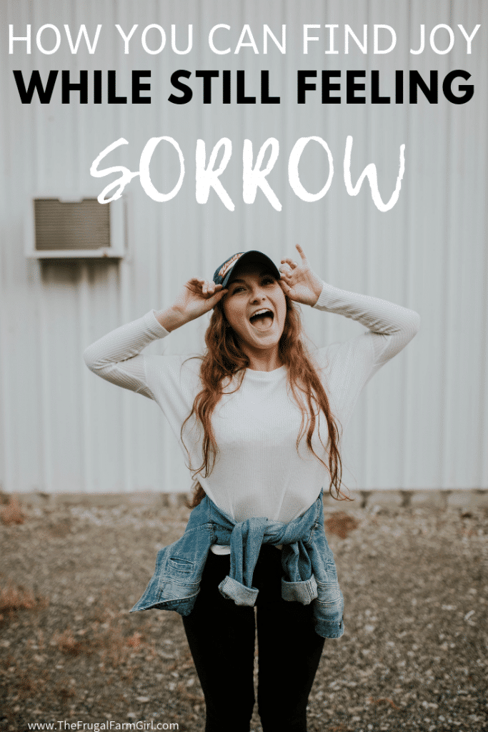 HOW YOU CAN FIND JOY WHILE STILL FEELING SORROW