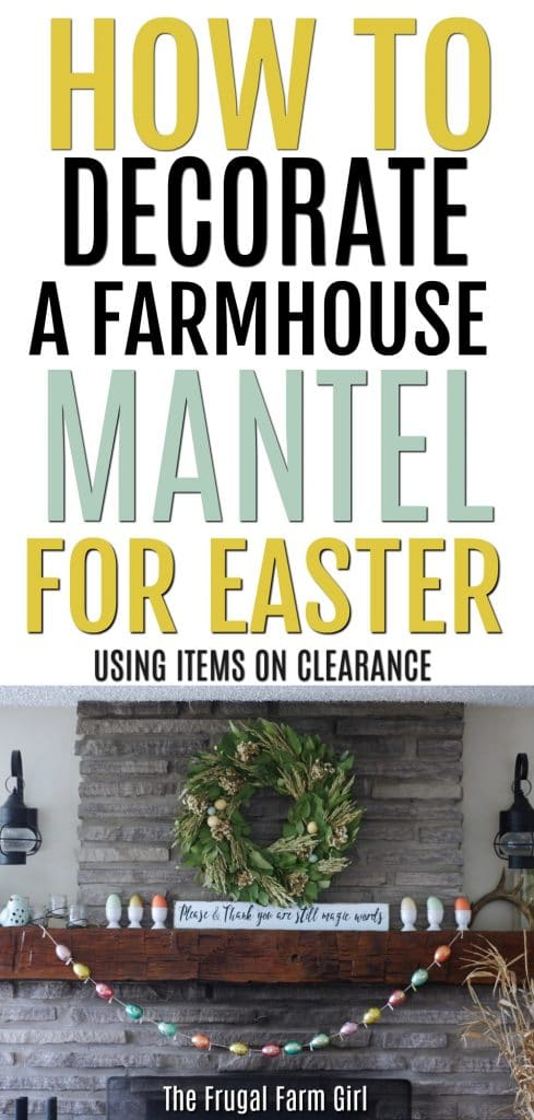Easter Mantel decorations from a 1850s farmhouse. This frugal farm girl only buys her Easter decor on clearance or after season sales. Check out the ideas and ways to save this holiday. #easter #manteldecor #ideas #howto #farmhouse #style #frugal