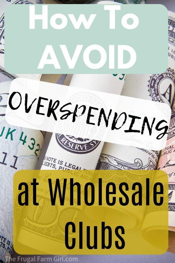 how to not overspend when shopping at wholesale clubs